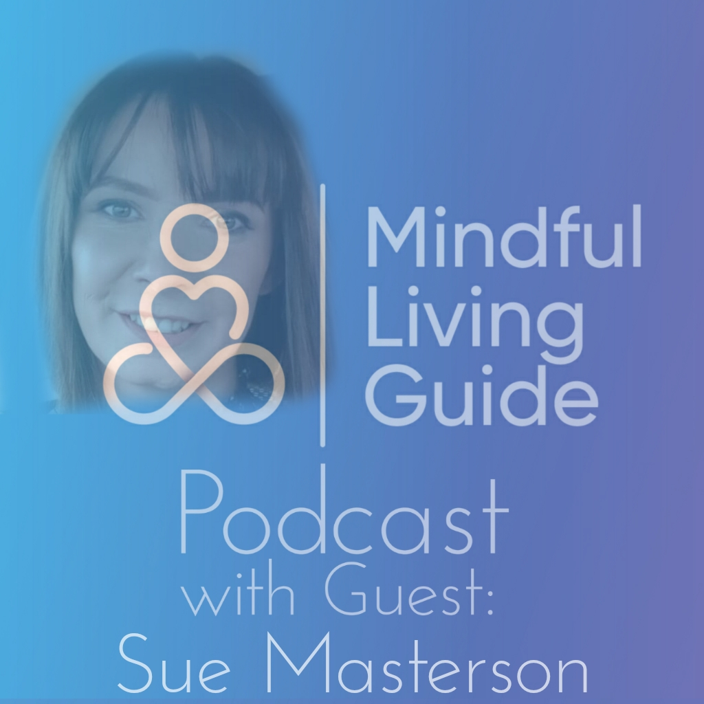 Episode 15 Sue Masterson Taking time for yourself