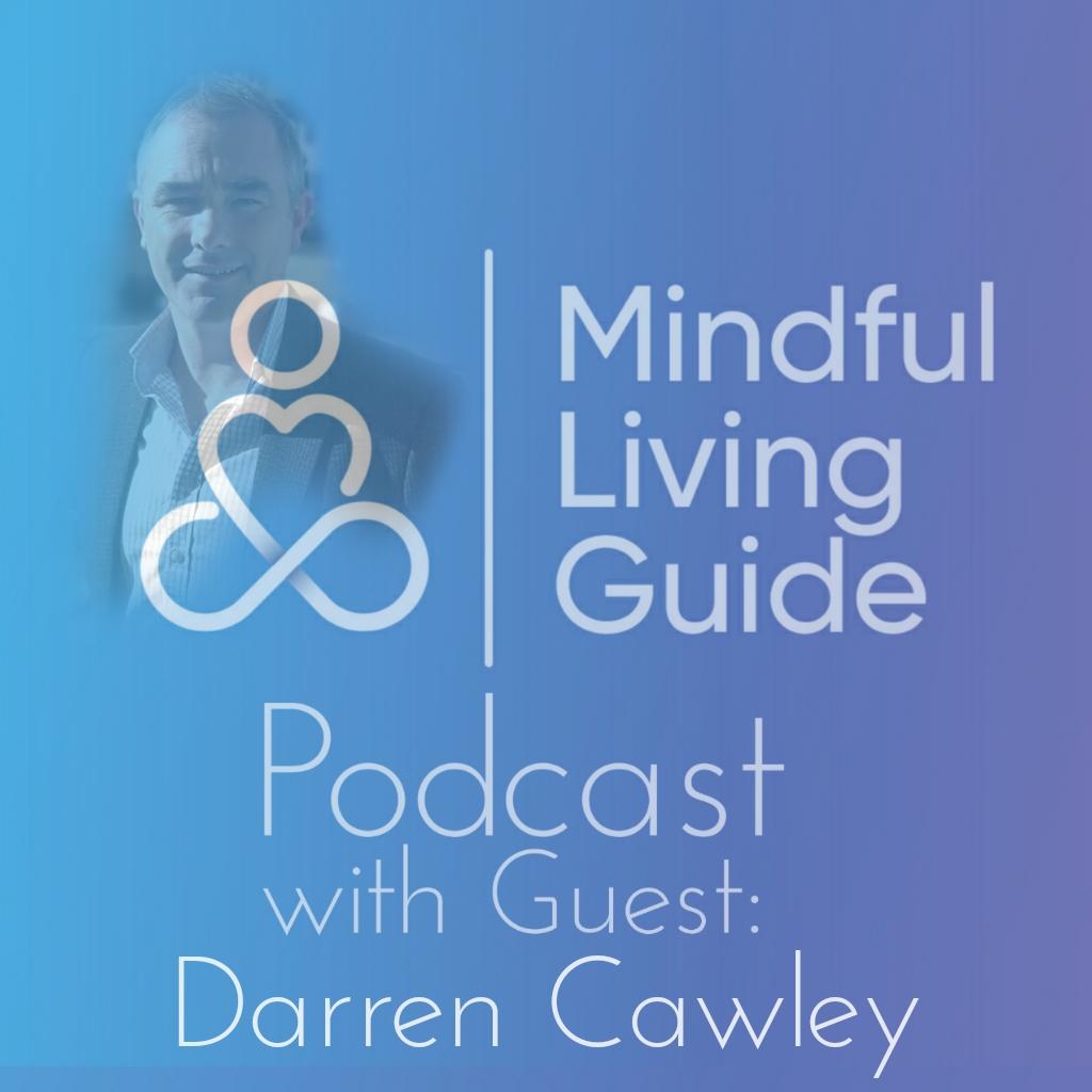 Darren Cawley International Speaker Mindful Living Guide