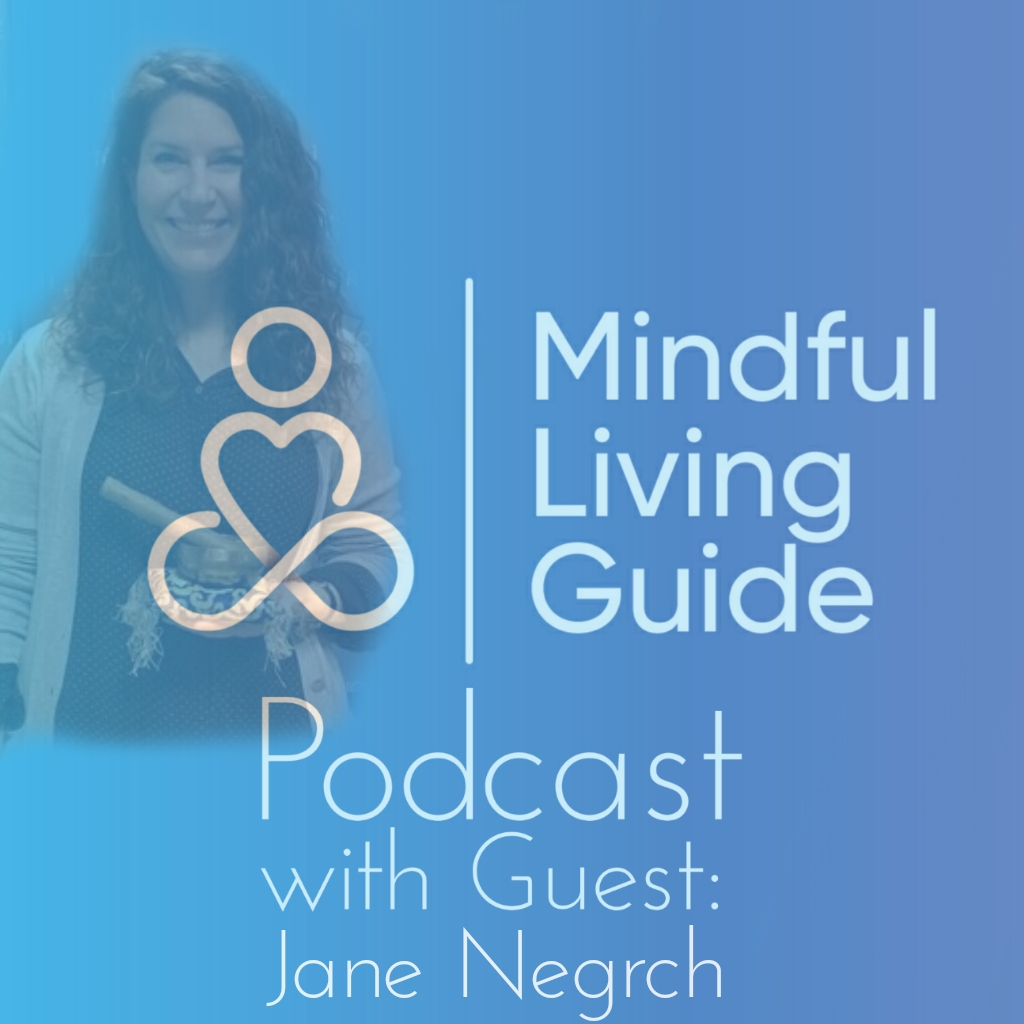 Jane Negrych - Finding the Sacredness in each Moment
